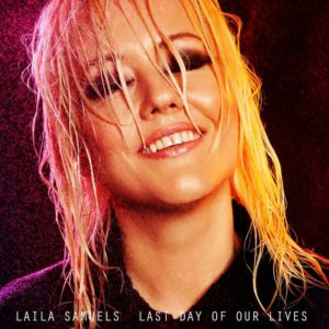 Laila Samuels - Last day of our lives